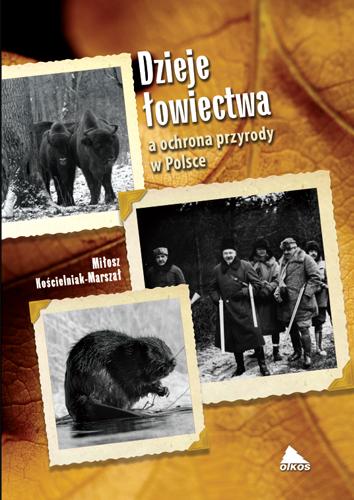 Dzieje łowiectwa a ochrona przyrody w Polsce
